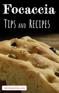 Focaccia Tips and Recipes